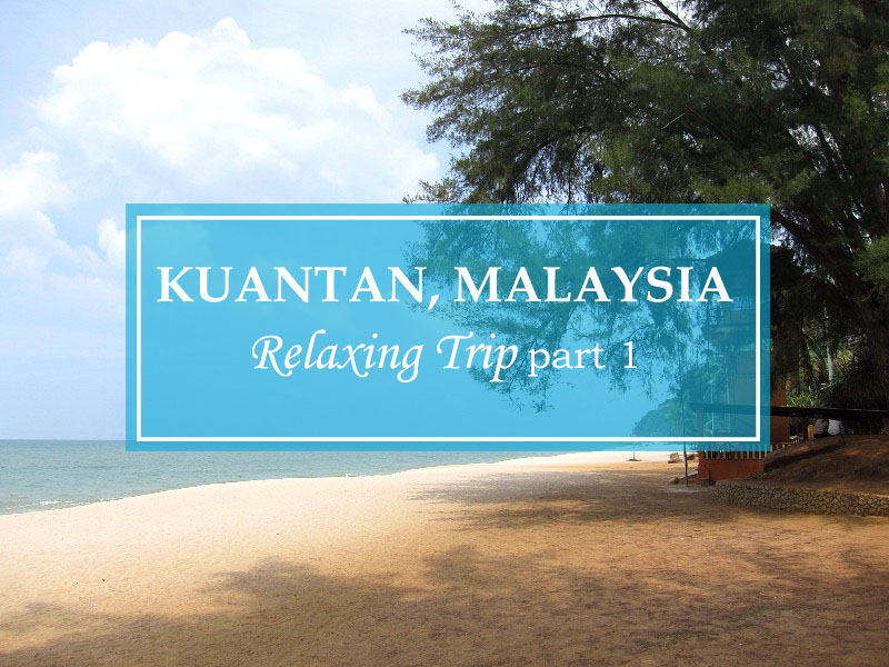 Kuantan Part One featured