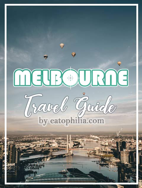Eatophilia Melbourne Travel Guide