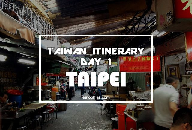 Taiwan itinerary Day 1 in Taipei