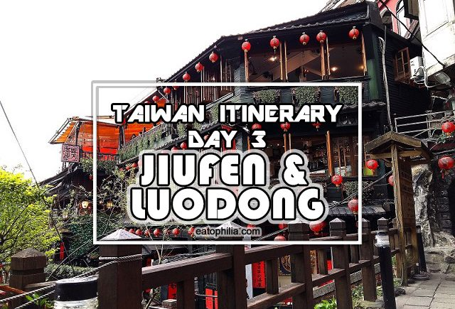 Taiwan Itinerary Day 3: Jiufen and Luodong