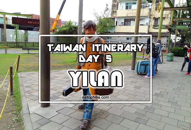 Yilan One Day Trip